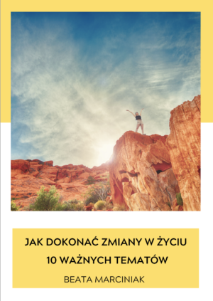 E-book – Jak dokonać zmiany w swoim życiu – 10 ważnych tematów